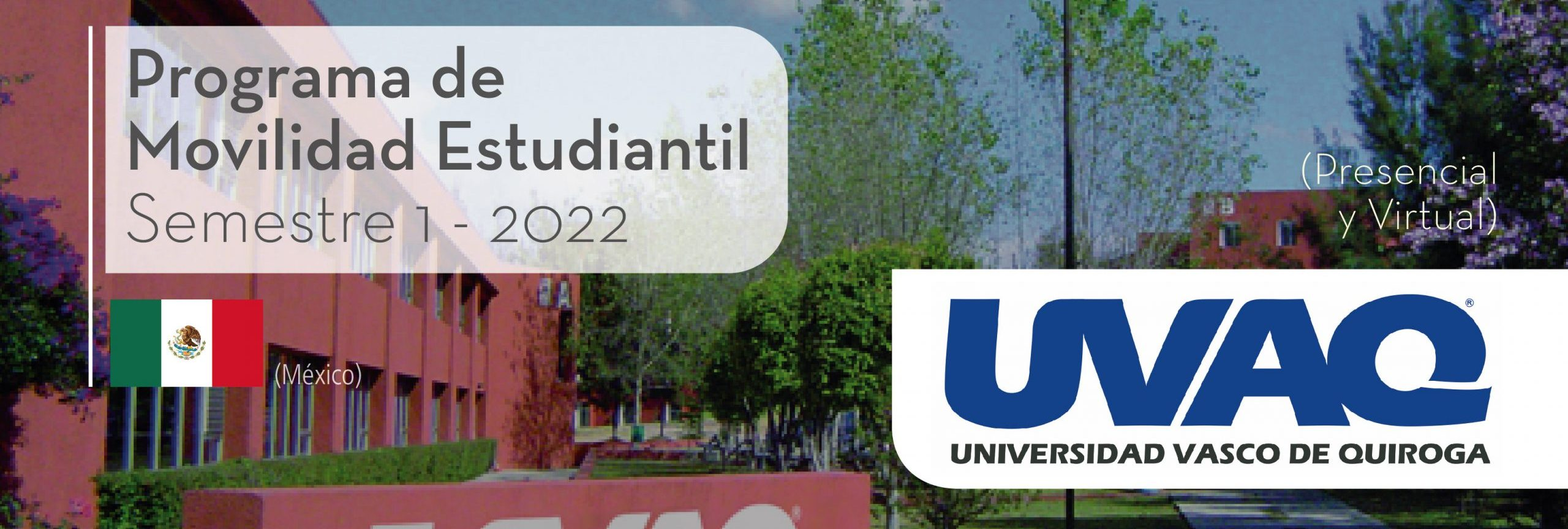La Universidad del Vasco de Quiroga de México es parte del Programa de Movilidad Estudiantil UCB por el Mundo.